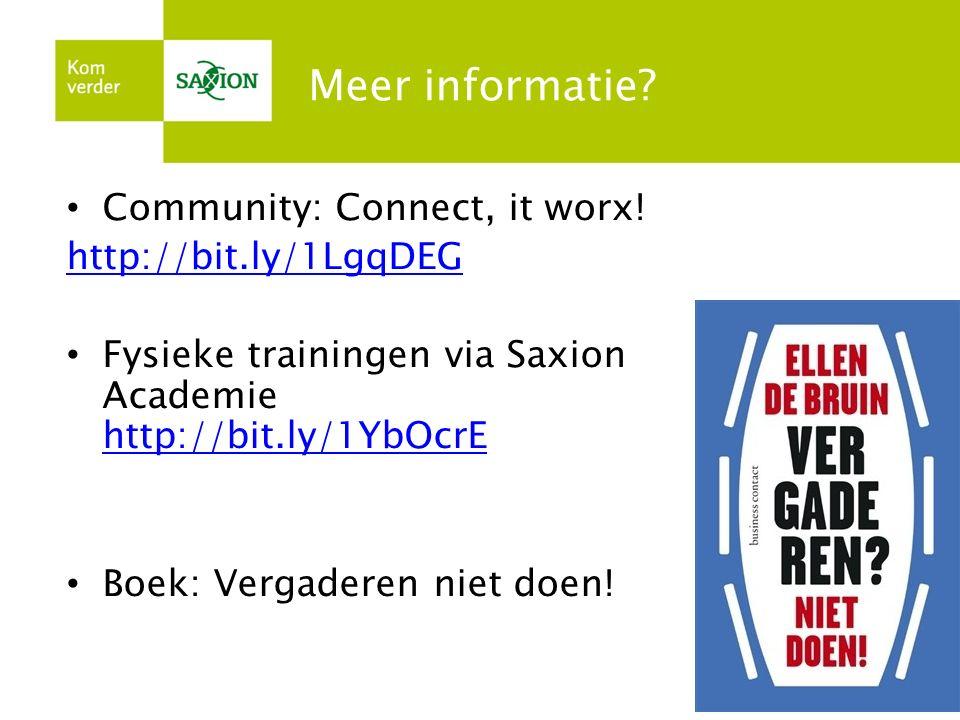 Meer informatie? Community: Connect, it worx! http://bit.ly/1LgqDEG Fysieke trainingen via Saxion Academie http://bit.ly/1YbOcrE http://bit.ly/1YbOcrE