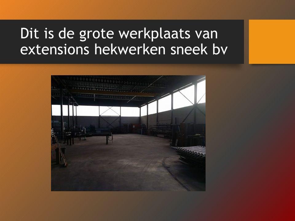Dit is de grote werkplaats van extensions hekwerken sneek bv