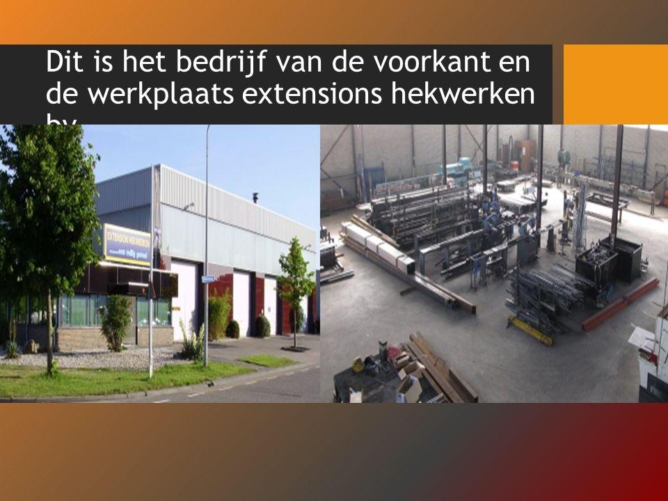 Dit is het bedrijf van de voorkant en de werkplaats extensions hekwerken bv