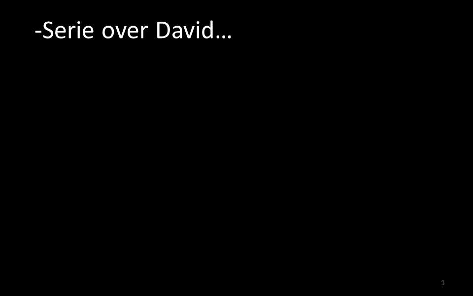 -Serie over David… 1
