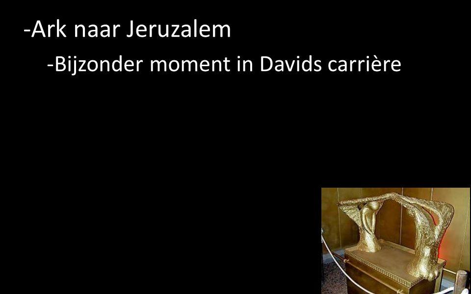 -Ark naar Jeruzalem -Bijzonder moment in Davids carrière 4