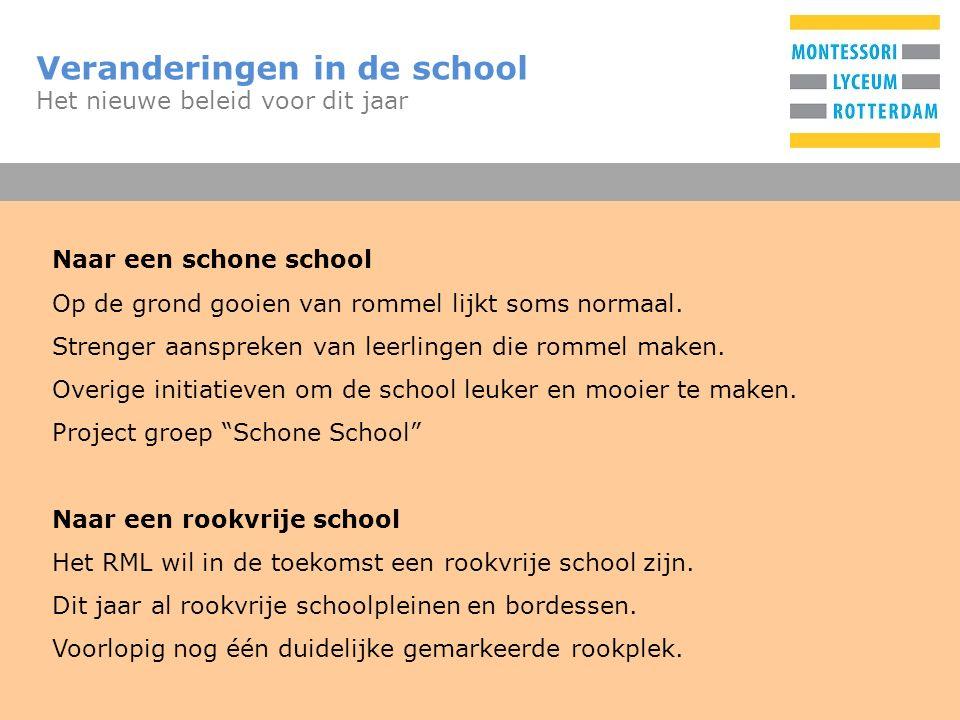 T Veranderingen in de school Het nieuwe beleid voor dit jaar Naar een schone school Op de grond gooien van rommel lijkt soms normaal.