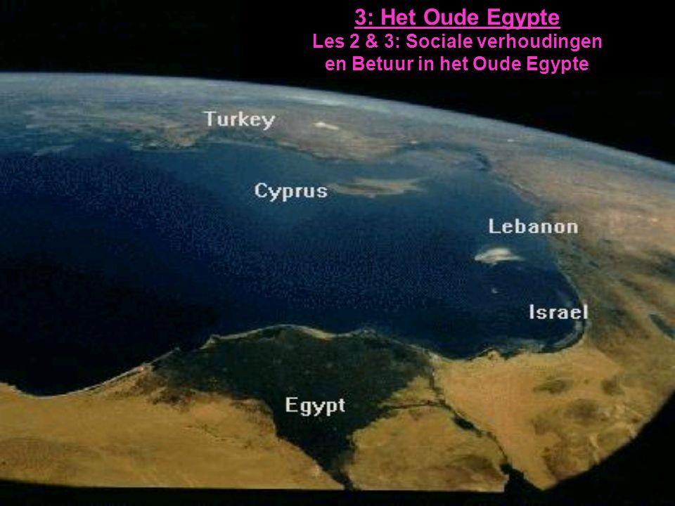 3: Het Oude Egypte Les 2 & 3: Sociale verhoudingen en Betuur in het Oude Egypte
