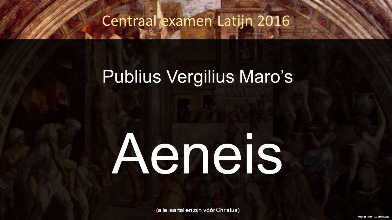 Tijdlijn: Aeneis VII – XII (toekomst, de Romeinse Ilias ) Marc de Hoon – CE Latijn 2016 Vergilius vertelt deze gebeurtenissen in Aeneis 7 ◦ De Trojanen varen langs de kust van Circe (ook bekend van de Odyssee) ◦ Aeneas landt bij de Tiber ◦ De dichter roept de Muze aan: hij gaat nu een groter werk verrichten ◦ Koning Latinus regeert in Latium.