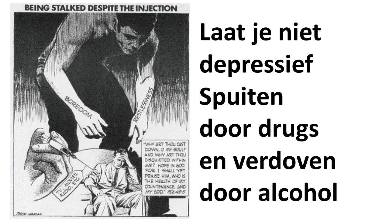 Laat je niet depressief Spuiten door drugs en verdoven door alcohol