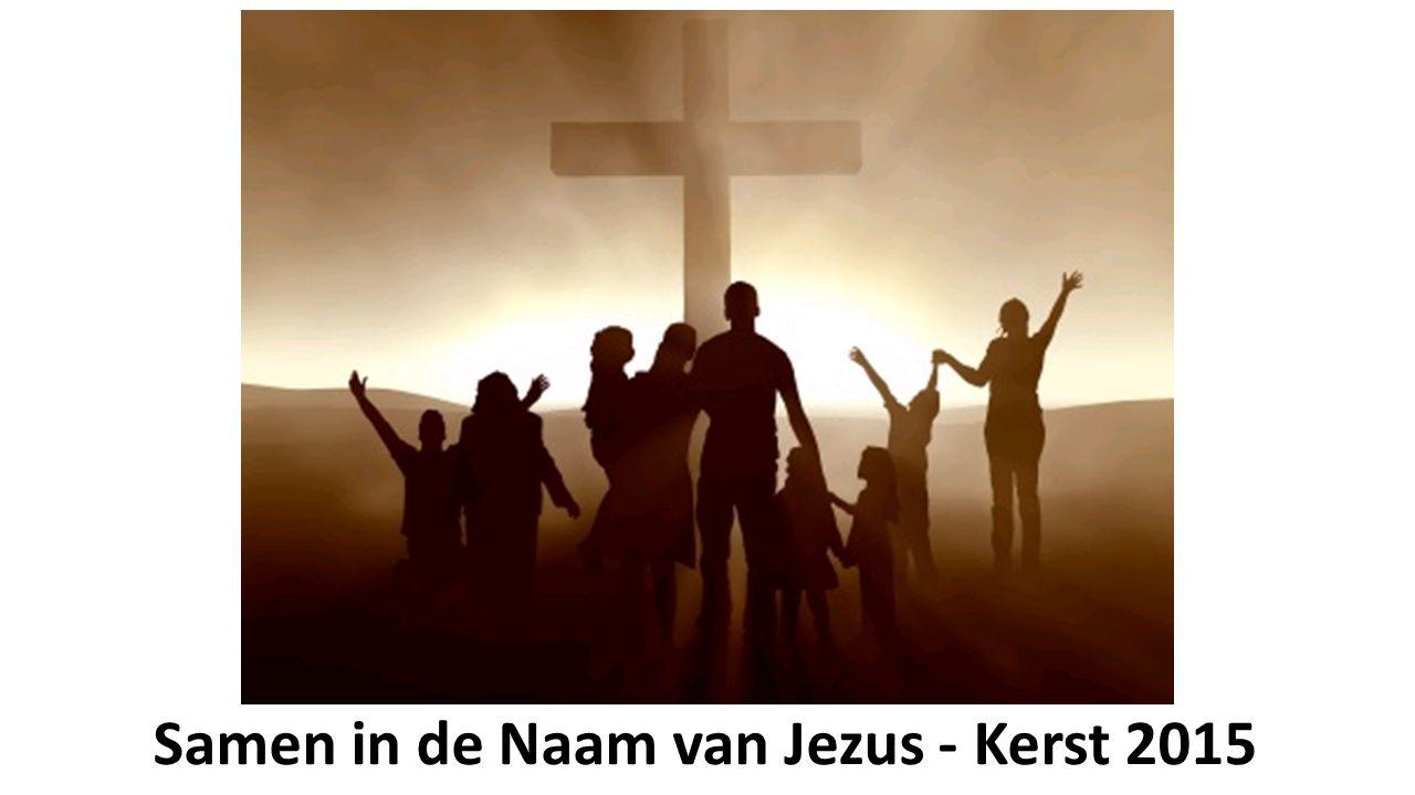 Samen in de Naam van Jezus - Kerst 2015