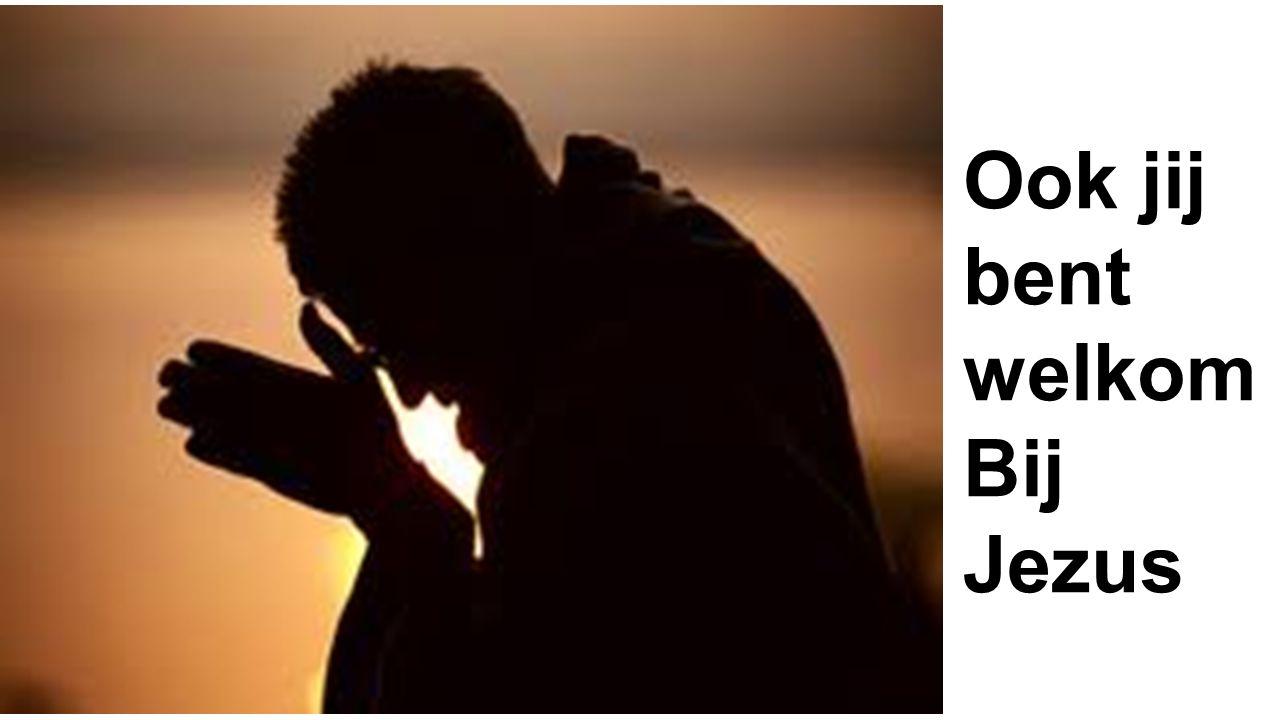 Ook jij bent welkom Bij Jezus