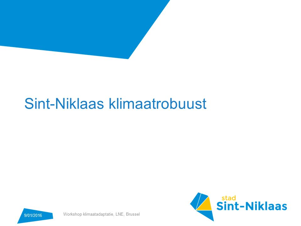 Sint-Niklaas klimaatrobuust Workshop klimaatadaptatie, LNE, Brussel 9/01/2016