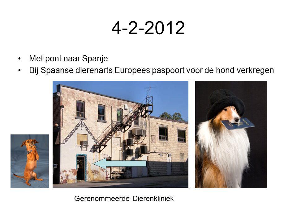 4-2-2012 Met pont naar Spanje Bij Spaanse dierenarts Europees paspoort voor de hond verkregen Gerenommeerde Dierenkliniek