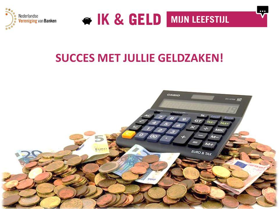 SUCCES MET JULLIE GELDZAKEN! Module 1: Mijn levensstijl16