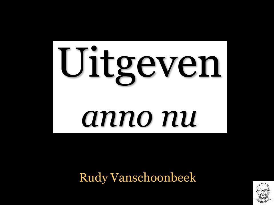 Uitgeven anno 2015 Rudy Vanschoonbeek