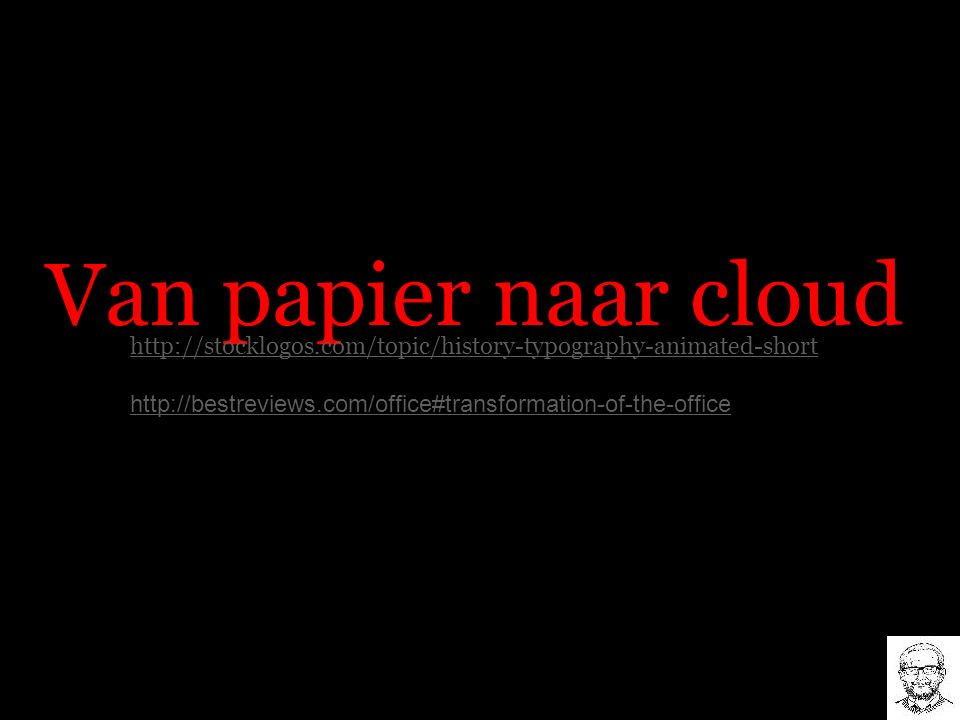 Van papier naar cloud http://stocklogos.com/topic/history-typography-animated-short http://bestreviews.com/office#transformation-of-the-office