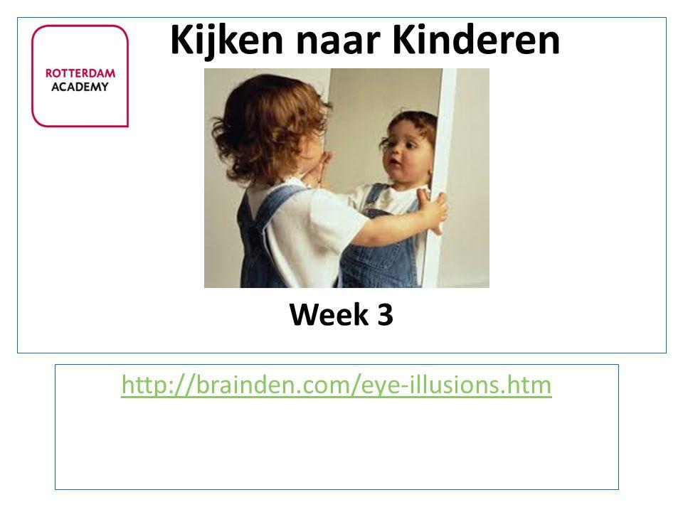 Kijken naar Kinderen Week 3 http://brainden.com/eye-illusions.htm