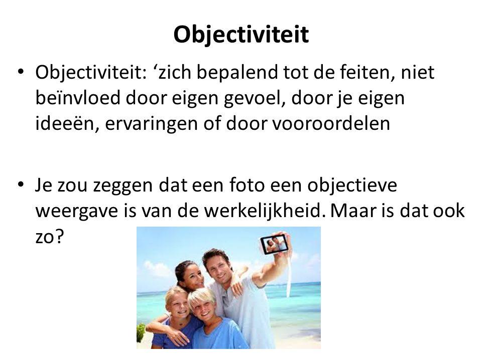 Objectiviteit Objectiviteit: 'zich bepalend tot de feiten, niet beïnvloed door eigen gevoel, door je eigen ideeën, ervaringen of door vooroordelen Je