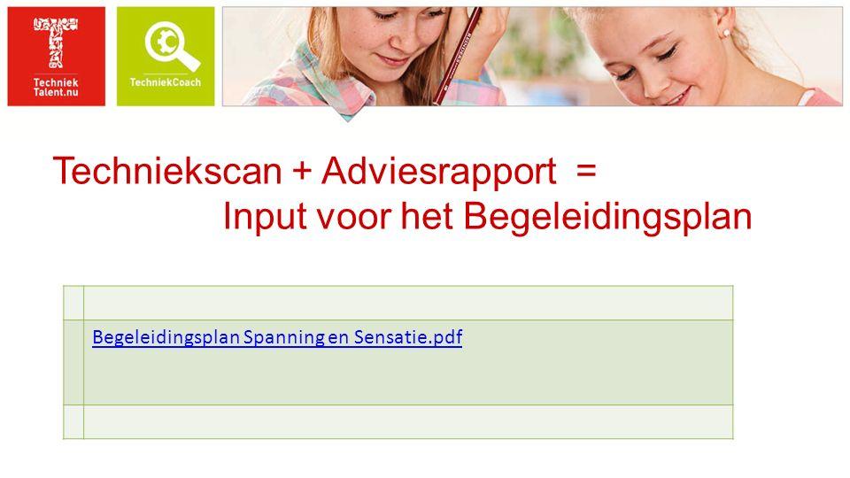 Techniekscan + Adviesrapport = Input voor het Begeleidingsplan Begeleidingsplan Spanning en Sensatie.pdf
