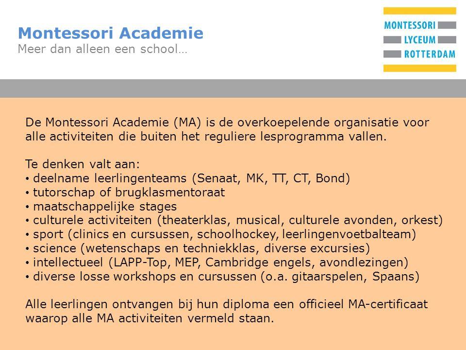 T Montessori Academie Meer dan alleen een school… De Montessori Academie (MA) is de overkoepelende organisatie voor alle activiteiten die buiten het reguliere lesprogramma vallen.