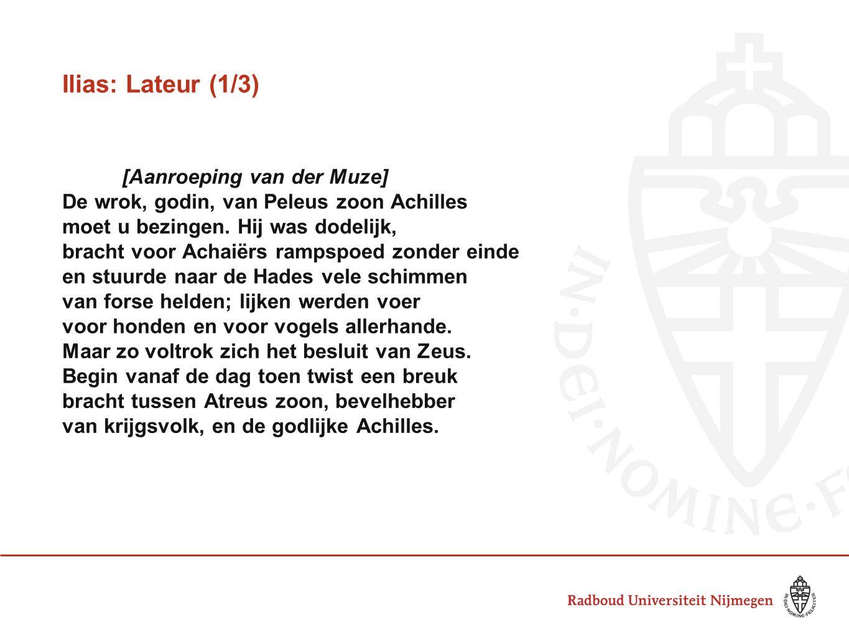 Ilias: Lateur (1/3) [Aanroeping van der Muze] De wrok, godin, van Peleus zoon Achilles moet u bezingen.