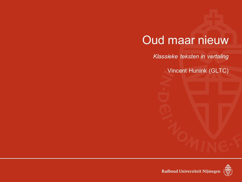 Oud maar nieuw Klassieke teksten in vertaling Vincent Hunink (GLTC)
