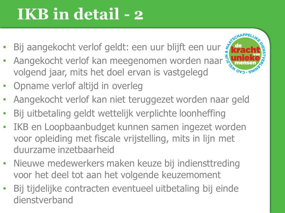 IKB in detail - 2 Bij aangekocht verlof geldt: een uur blijft een uur Aangekocht verlof kan meegenomen worden naar volgend jaar, mits het doel ervan i