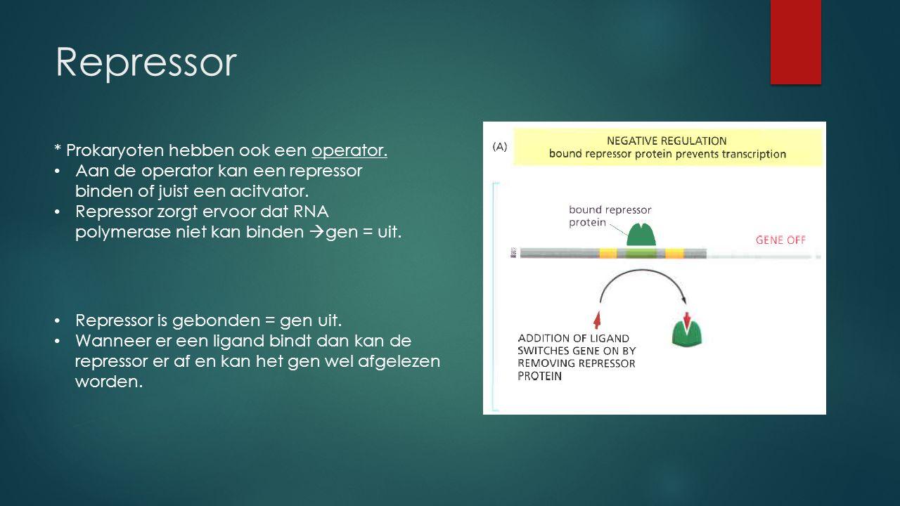  Repressor met ligand  gen uit.  Geen ligand aanwezig -- > repressor eraf waardoor gen aan gaat.