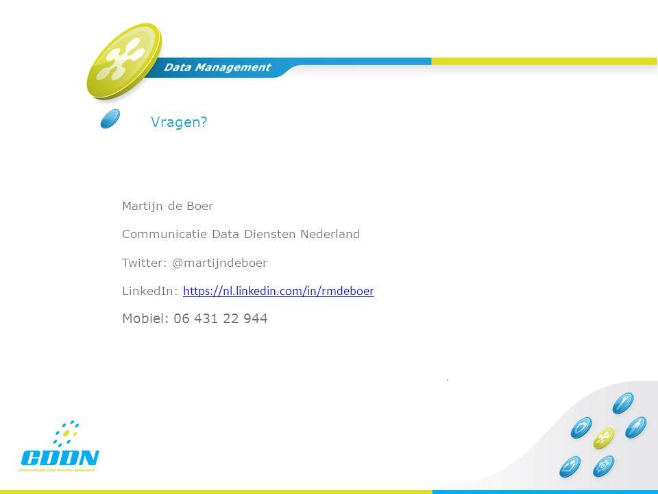 Martijn de Boer Communicatie Data Diensten Nederland Twitter: @martijndeboer LinkedIn: https://nl.linkedin.com/in/rmdeboer https://nl.linkedin.com/in/rmdeboer Mobiel: 06 431 22 944 Vragen?