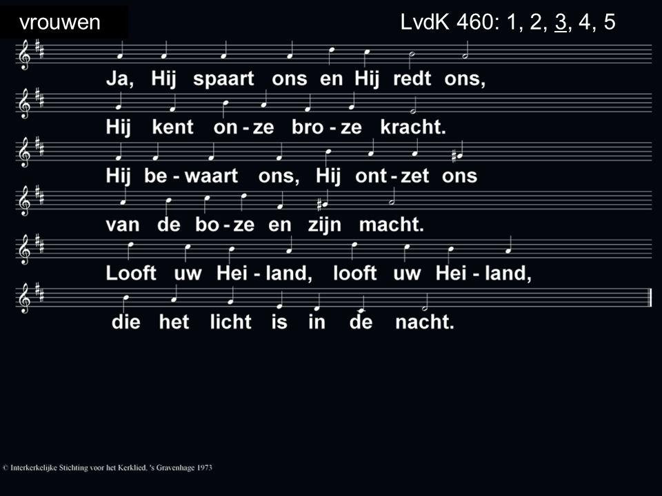 vrouwenLvdK 460: 1, 2, 3, 4, 5