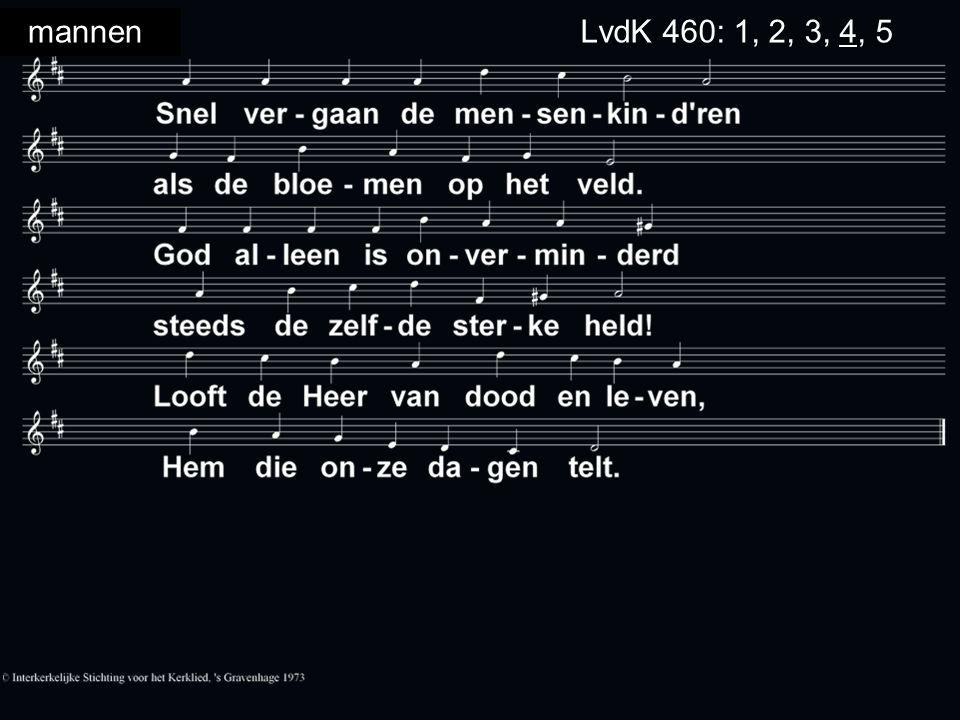 mannenLvdK 460: 1, 2, 3, 4, 5