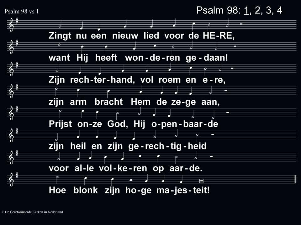 Psalm 98: 1, 2, 3, 4