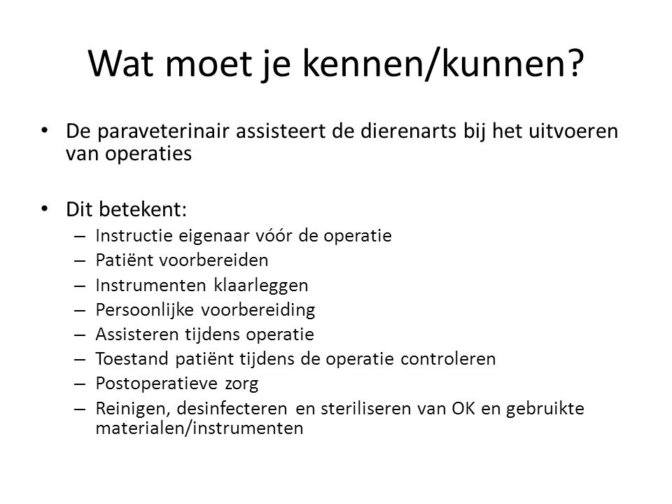 Hygiëne Verder van belang: – Praktijkindeling – Inrichting van de OK – Aantal personen in de OK – Operatieagenda