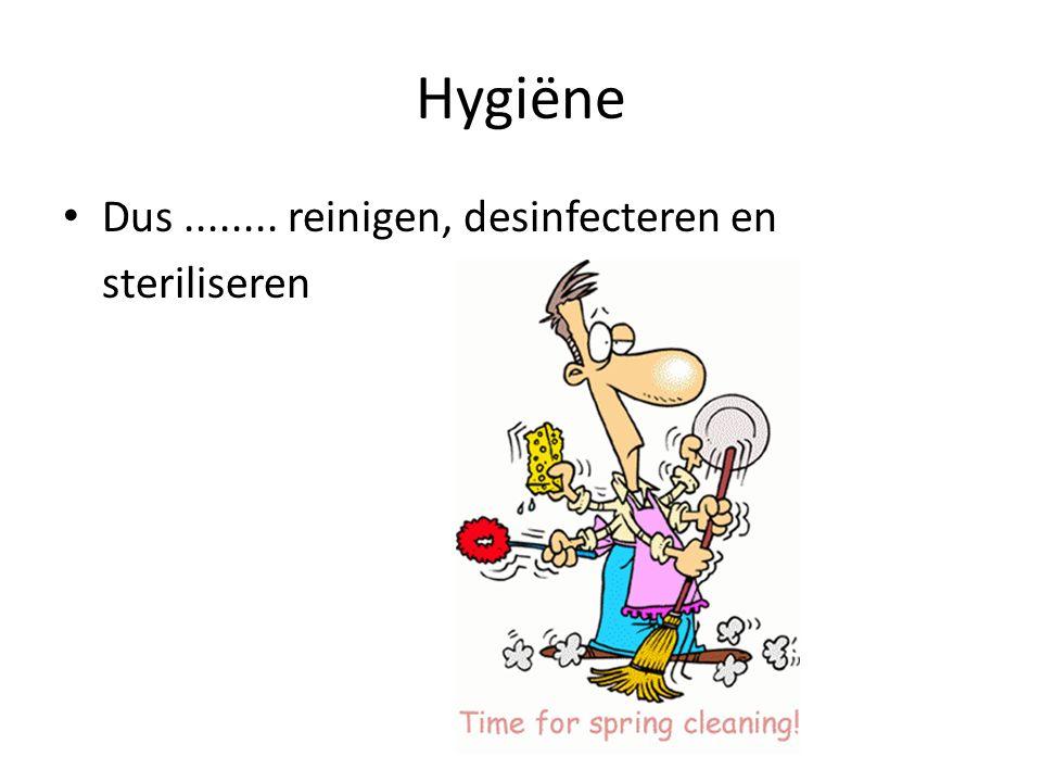 Enkele reinigingsregels Zo snel mogelijk na bevuiling Losse inventaris verwijderen Begin met vegen Inweken met reinigingsmiddel Schoonmaken met water Dan: klaar voor desinfectie!