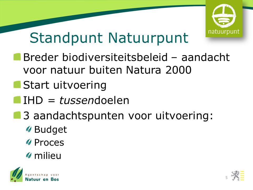 Standpunt Natuurpunt Breder biodiversiteitsbeleid – aandacht voor natuur buiten Natura 2000 Start uitvoering IHD = tussendoelen 3 aandachtspunten voor uitvoering: Budget Proces milieu 5