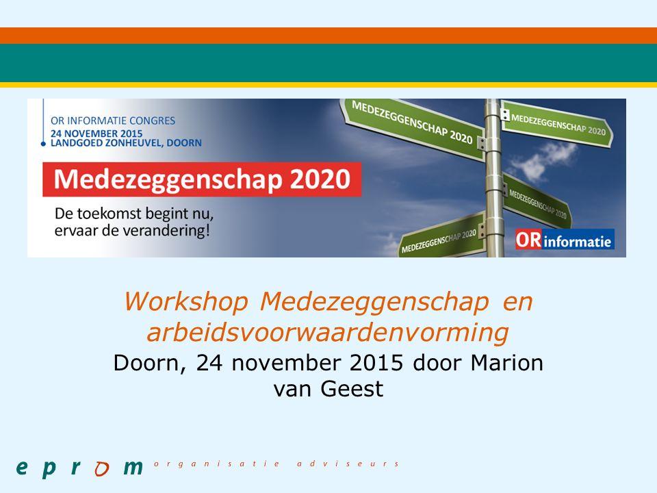 Workshop Medezeggenschap en arbeidsvoorwaardenvorming Doorn, 24 november 2015 door Marion van Geest