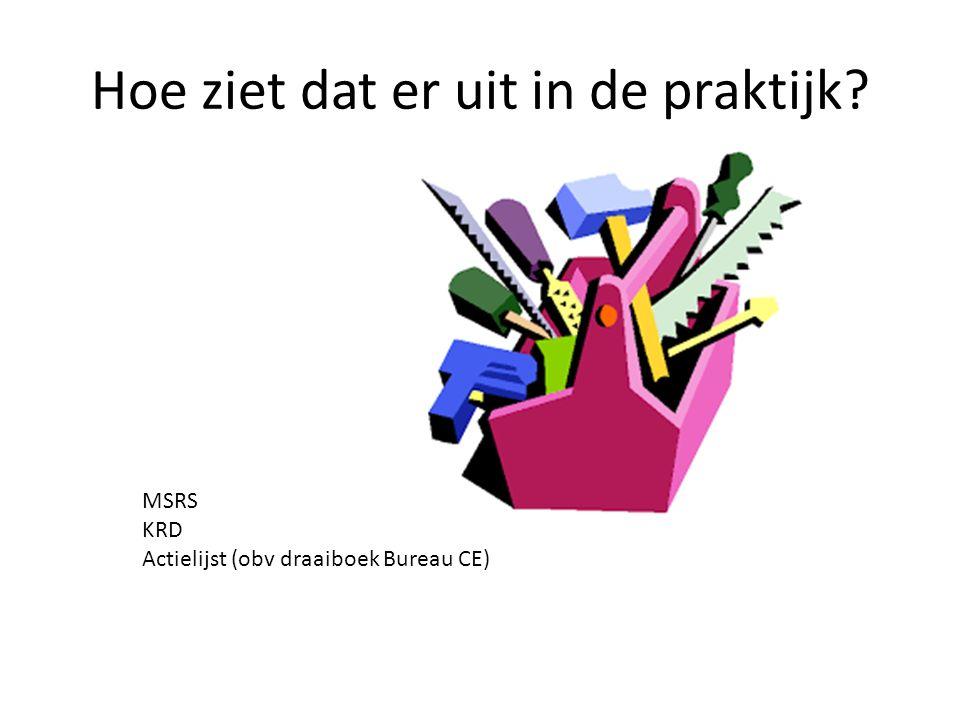 Hoe ziet dat er uit in de praktijk MSRS KRD Actielijst (obv draaiboek Bureau CE)
