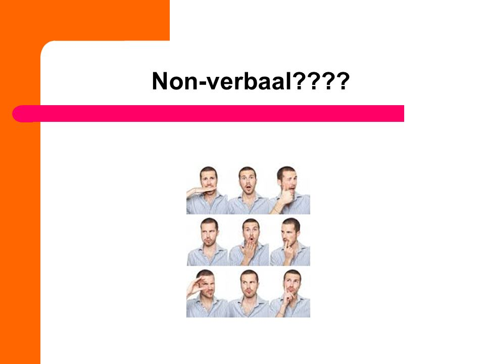 Non-verbaal????