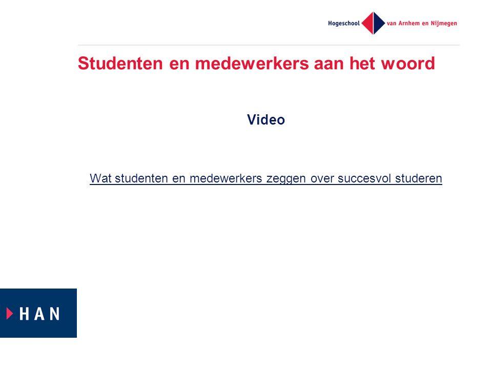 Studenten en medewerkers aan het woord Video Wat studenten en medewerkers zeggen over succesvol studeren