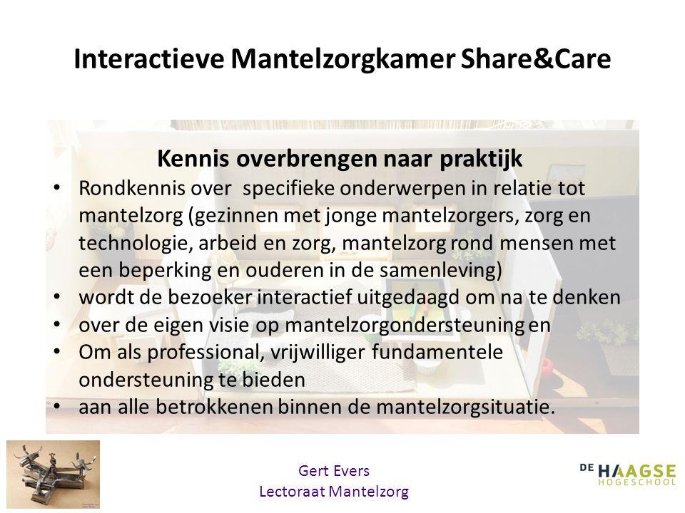 Interactieve Mantelzorgkamer Share&Care Kennis overbrengen naar praktijk Rondkennis over specifieke onderwerpen in relatie tot mantelzorg (gezinnen me