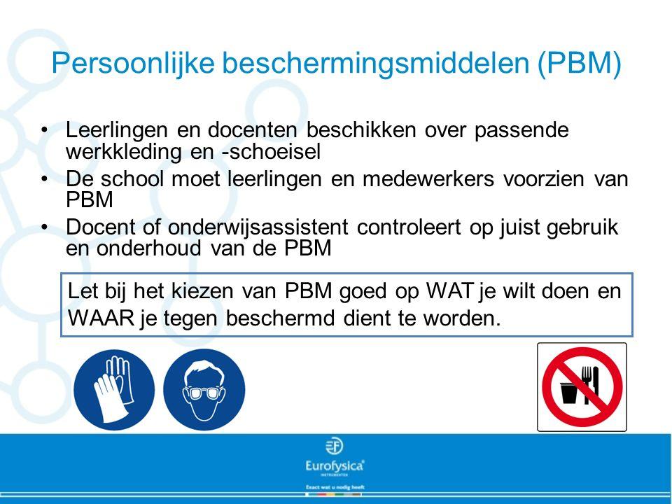 Persoonlijke beschermingsmiddelen (PBM) Leerlingen en docenten beschikken over passende werkkleding en -schoeisel De school moet leerlingen en medewer