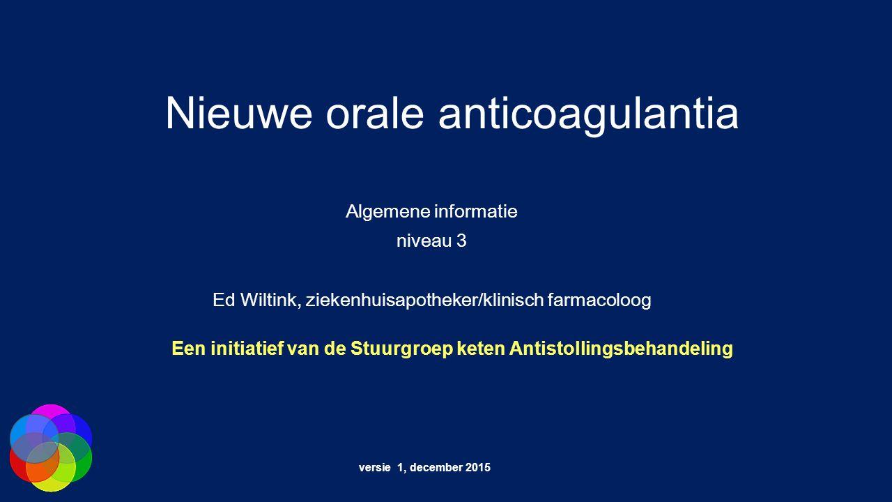Apixaban (Xa)Dabigatran (IIa)Rivaroxaban (Xa)Edoxaban (Xa) MerknaamEliquis®Dabigatran®Xarelto®Lixiana® Pro-drugneejanee Halfwaardetijd (uur)12 (8 – 15)13 (11 – 22)11 (9 – 13)10 - 14 T max (uur)1 - 31,25 - 32 - 41 - 2 Renale klaring~ 25%80 %66%, waarvan de helft als inactieve metabolieten 35% Orale biologische beschikbaarheid ~ 66%6,5%80%62% Betrokken CYP enzymen metabolisering CYP3A4geenCYP3A4 en CYP2J2CYP3A4/5 Plasma eiwitbinding87%35%92 - 95%55% Verdelingsvolume (l)2160 - 7050107 Farmacokinetische gegevens