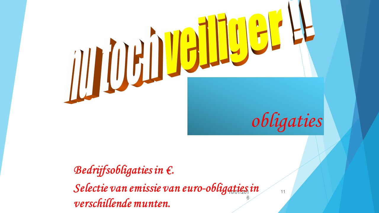 obligaties 10/01/2016 11 Bedrijfsobligaties in €.