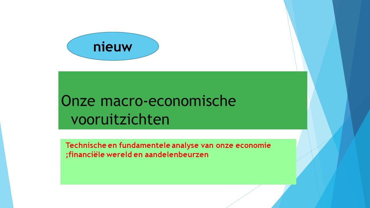 Onze macro-economische vooruitzichten Technische en fundamentele analyse van onze economie ;financiële wereld en aandelenbeurzen 10/01/2016 5 nieuw