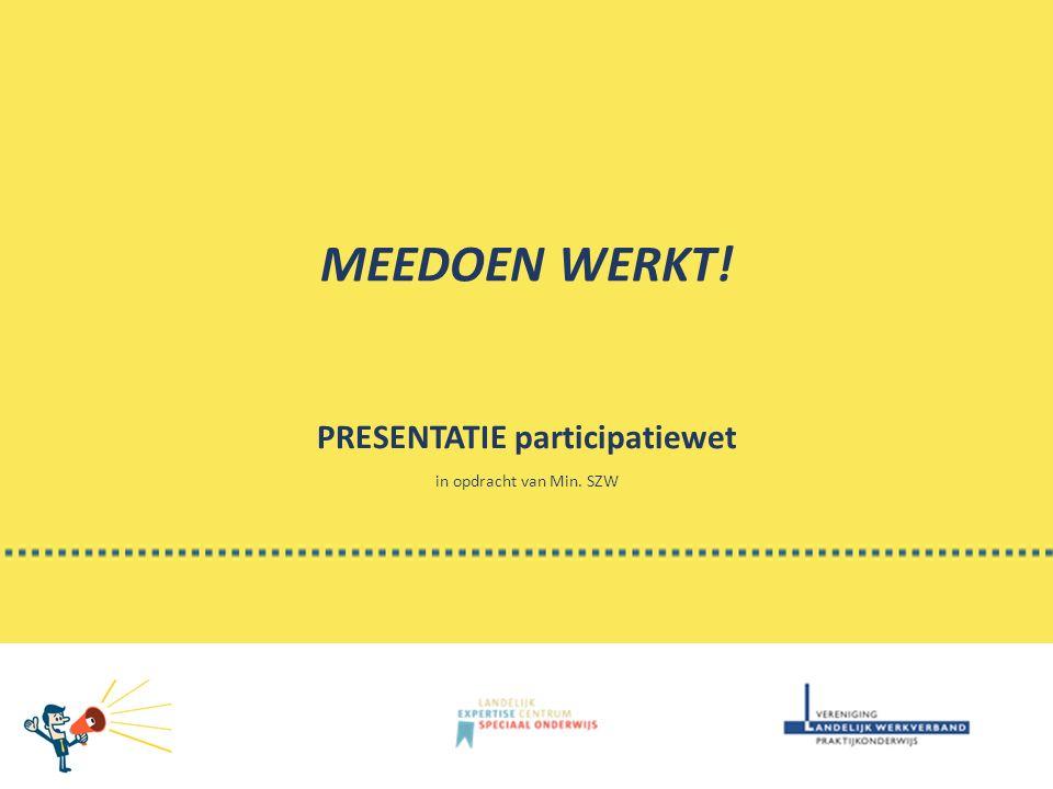 MEEDOEN WERKT! PRESENTATIE participatiewet in opdracht van Min. SZW