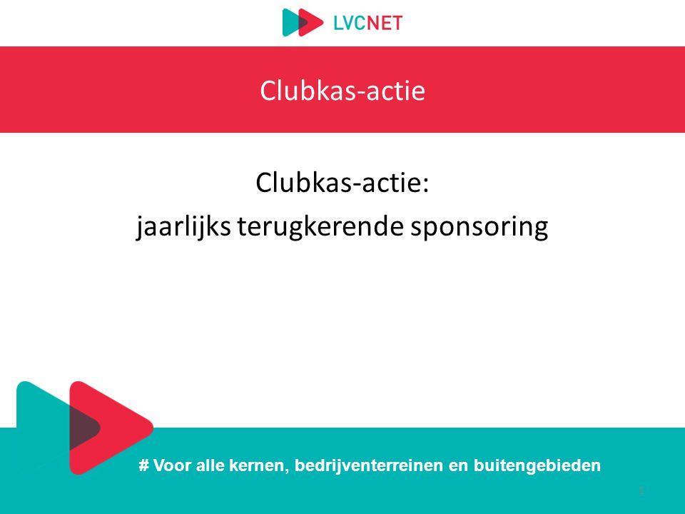 # Voor alle kernen, bedrijventerreinen en buitengebieden Clubkas-actie Clubkas-actie: jaarlijks terugkerende sponsoring 1