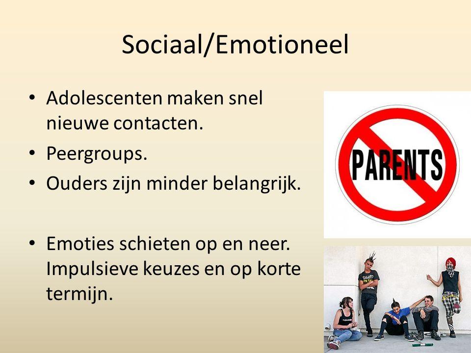 Sociaal/Emotioneel Adolescenten maken snel nieuwe contacten.