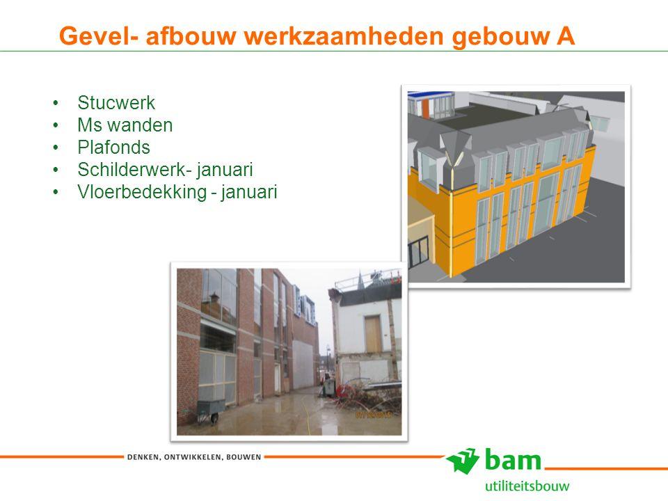 Gevel- afbouw werkzaamheden gebouw A 8 Stucwerk Ms wanden Plafonds Schilderwerk- januari Vloerbedekking - januari