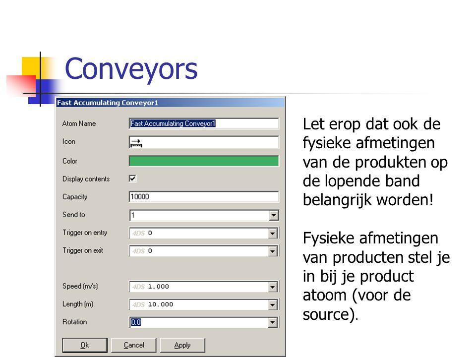 Conveyors Let erop dat ook de fysieke afmetingen van de produkten op de lopende band belangrijk worden! Fysieke afmetingen van producten stel je in bi