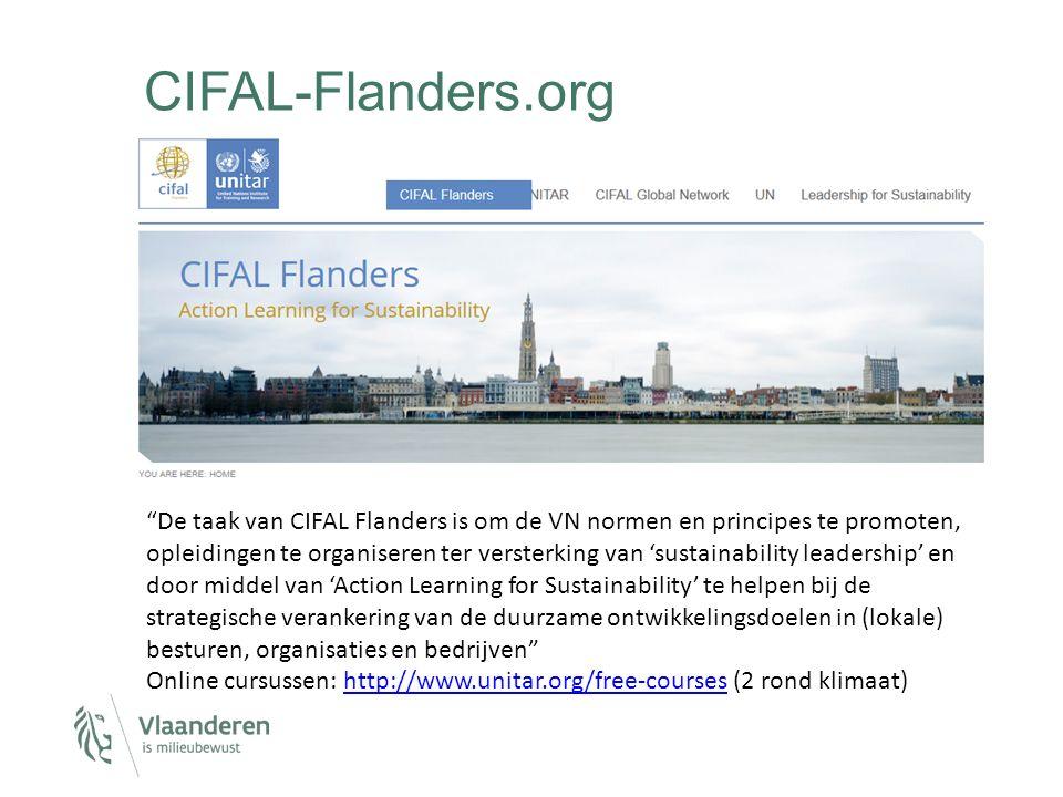 CIFAL-Flanders.org De taak van CIFAL Flanders is om de VN normen en principes te promoten, opleidingen te organiseren ter versterking van 'sustainability leadership' en door middel van 'Action Learning for Sustainability' te helpen bij de strategische verankering van de duurzame ontwikkelingsdoelen in (lokale) besturen, organisaties en bedrijven Online cursussen: http://www.unitar.org/free-courses (2 rond klimaat)http://www.unitar.org/free-courses