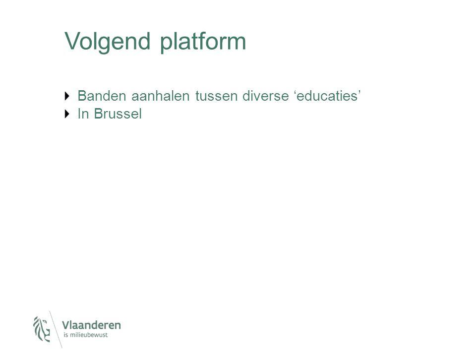 Volgend platform Banden aanhalen tussen diverse 'educaties' In Brussel