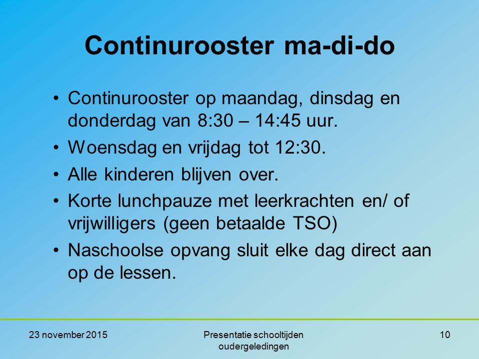 Continurooster ma-di-do Continurooster op maandag, dinsdag en donderdag van 8:30 – 14:45 uur. Woensdag en vrijdag tot 12:30. Alle kinderen blijven ove