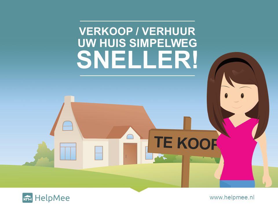 TE KOOP VERKOOP / VERHUUR www.helpmee.nl UW HUIS SIMPELWEG SNELLER!