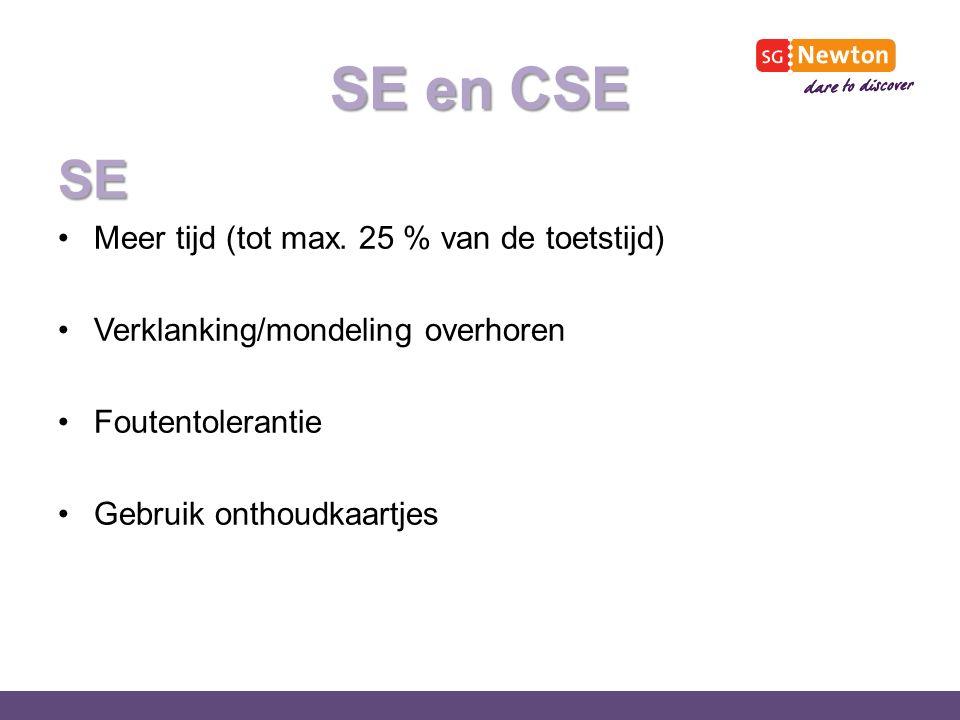 SE en CSE SE Meer tijd (tot max. 25 % van de toetstijd) Verklanking/mondeling overhoren Foutentolerantie Gebruik onthoudkaartjes